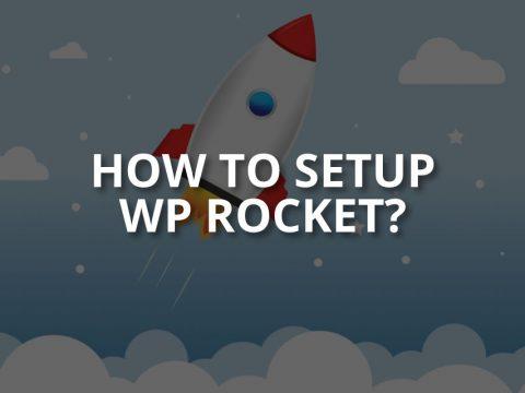 How to Setup WP Rocket? (& Configuration)