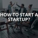 How to Start a Startup: A Detailed Guide