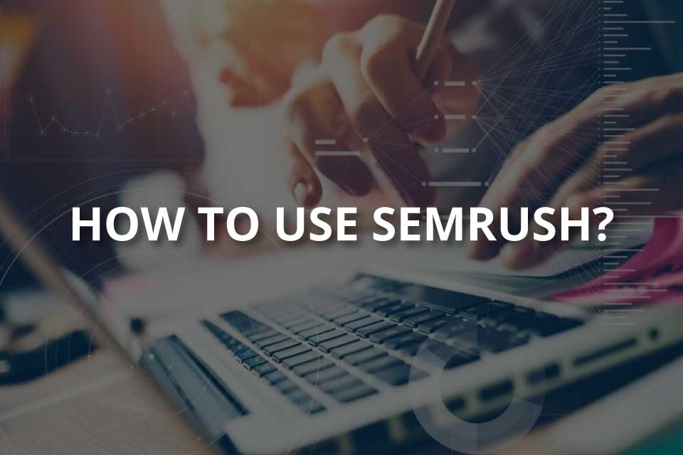 How to Use SEMrush? (Guide to Its Features) - Dopinger