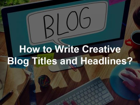 How to Write Creative Blog Titles and Headlines?