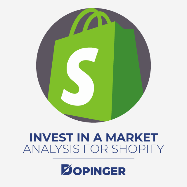 Invest in a market analysis for Shopify