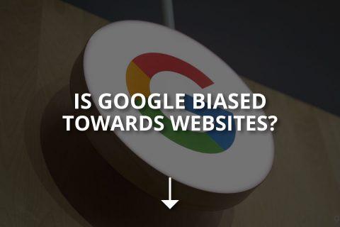 Is Google Biased Towards Websites?