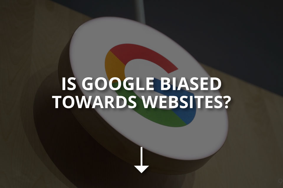 Is Google Biased Towards Websites?