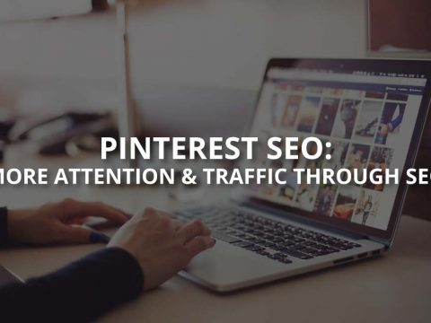 Pinterest SEO: More Attention & Traffic Through SEO