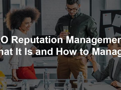 SEO Reputation Management: What It Is & How to Manage