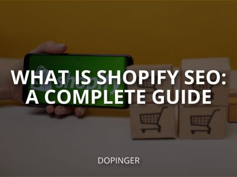What Is Shopify SEO: A Complete Guide