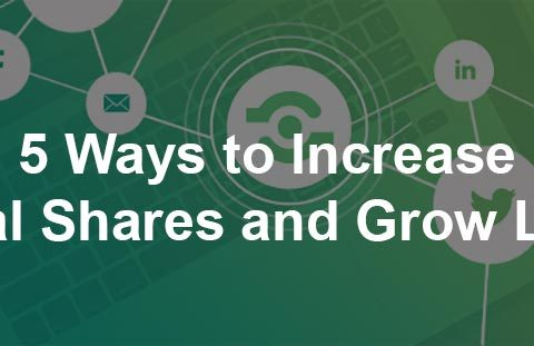 5 Ways to Increase Social Shares and Grow Leads