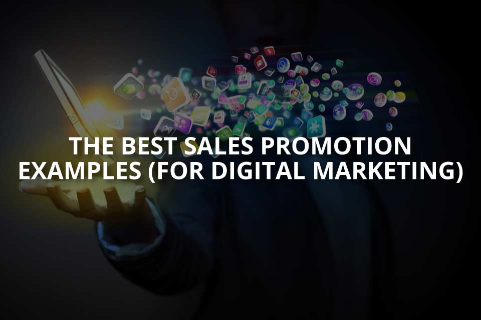 Best Sales Promotion Examples for Digital Marketing