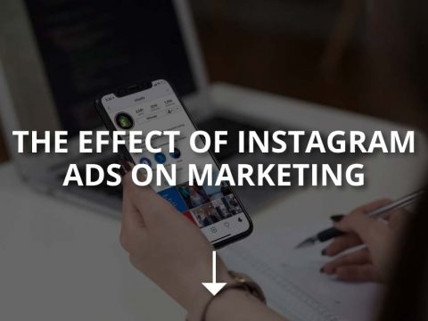 The Effect of Instagram Ads on Marketing