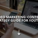 Video Marketing: Content Strategy Guide for YouTube