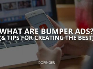 What Are Bumper Ads? (& Tips for Creating the Best)