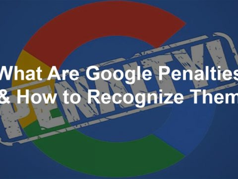 What Are Google Penalties (& How to Recognize Them)