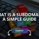 What Is a Subdomain? – A Simple Guide
