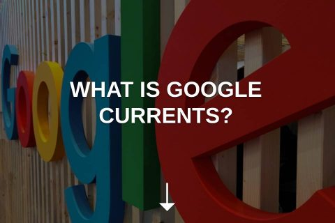 What Is Google Currents?