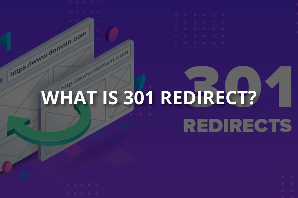 What Is 301 Redirect? (Relation With SEO)