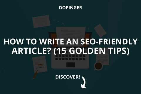 How to Write an SEO-Friendly Article? (15 Golden Tips)