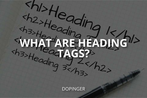 What Are Heading Tags? (& How to Use Them)
