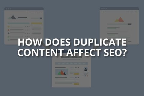 How Does Duplicate Content Affect SEO?