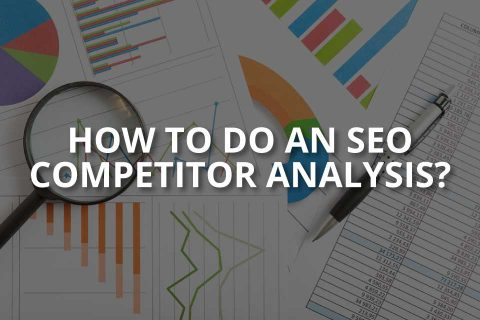 How to Do an SEO Competitor Analysis?