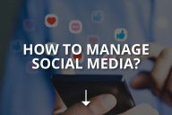 How to Manage Social Media? (Simple Guide)