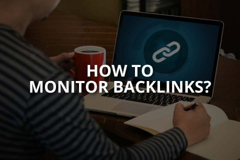How To Monitor Backlinks? (And What To Do With Them?)