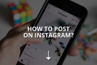 How to Post on Instagram? (Brief Guide)