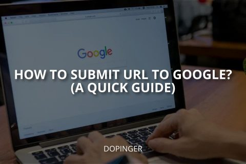 How to Submit URL to Google? (A Quick Guide)