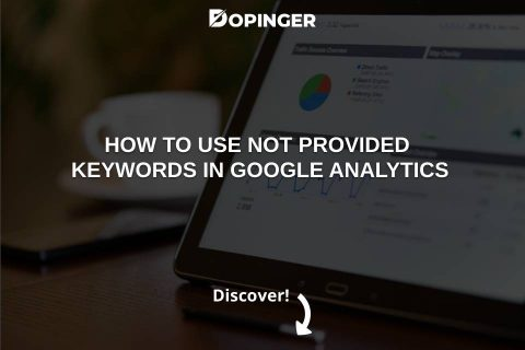 How to Use Not Provided Keywords in Google Analytics