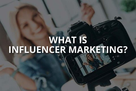 What Is Influencer Marketing? (& Its Benefits)