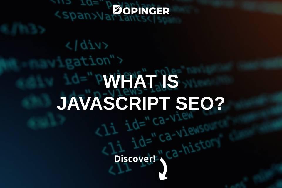 What Is JavaScript SEO?