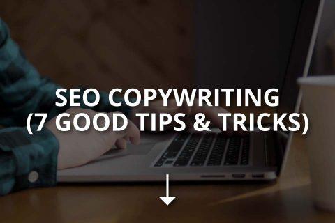 SEO Copywriting (7 Good Tips & Tricks)