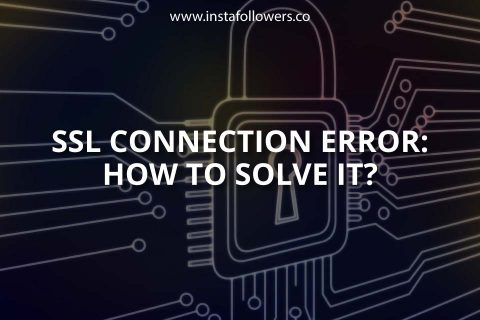 SSL Connection Error: How to Solve It