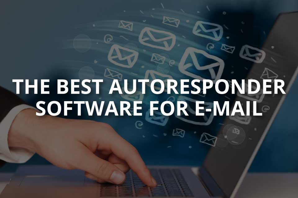 The Best Autoresponder Software for Email
