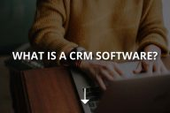 What Is a CRM Software?