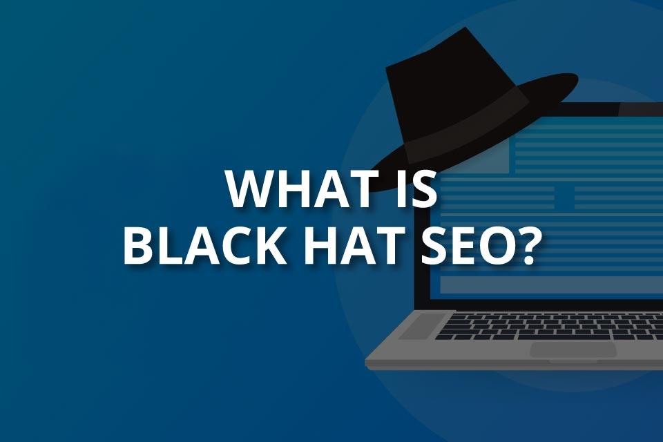 What Is Black Hat SEO? (+Techniques)