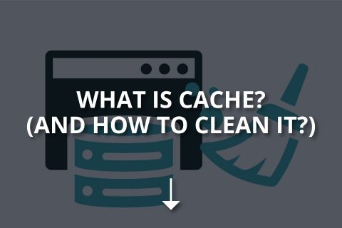 What Is Cache? (And How to Clean It?)