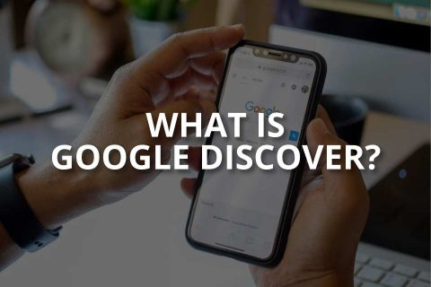 What Is Google Discover? (How to Optimize For It?)