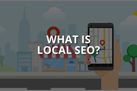 What Is Local SEO? (+How to Use Google My Business)