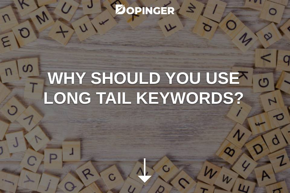 Why Should You Use Long Tail Keywords?