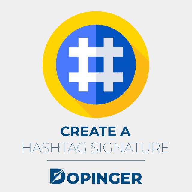 create a hashtag signature