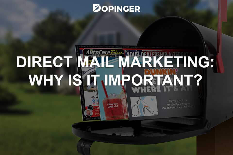 Direct Mail Marketing: Why Is It Important?