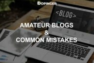 Amateur Blogs & Common Mistakes That Are Made