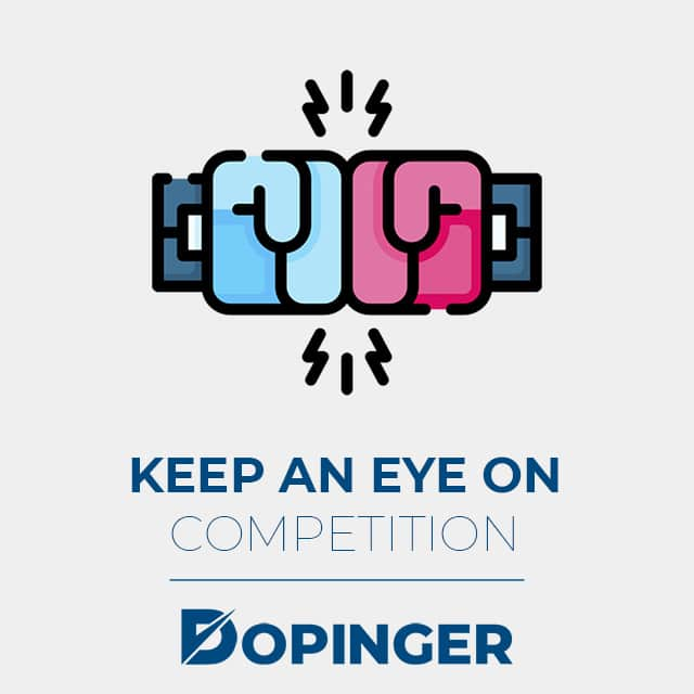 keep an eye on competition