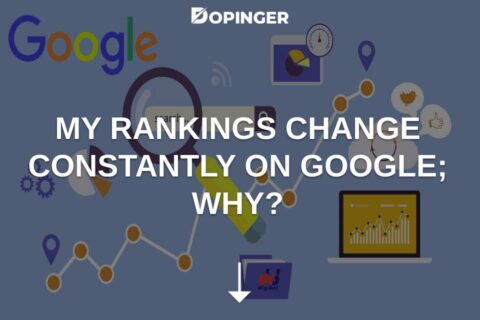 My Rankings Change Constantly on Google