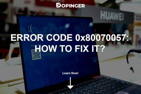 Error Code 0x80070057: How to Fix It?