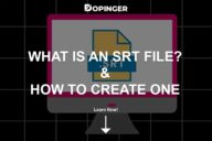 What Is an SRT File and How to Create One?