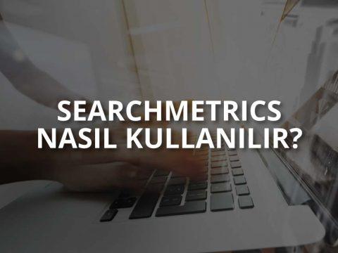 Searchmetrics Nedir?