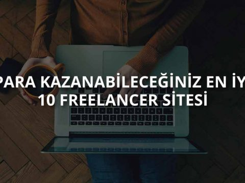 En İyi 10 Freelancer Sitesi