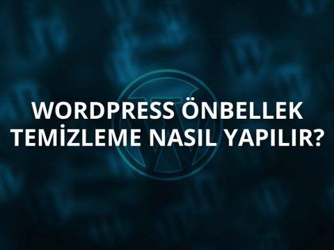 WordPress Önbellek (Cache) Temizleme Nasıl Yapılır?