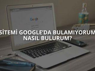 Sitemi Google'da Bulamıyorum Nasıl Bulunur?